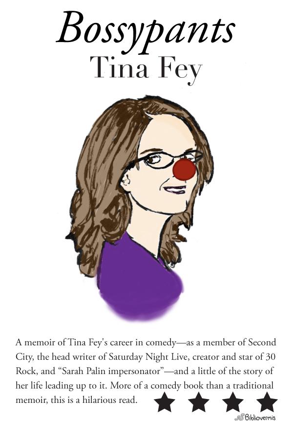 A memoir of Tina Fey's career in comedy—as a member of Second City, the head writer of Saturday Night Live, creator and star of 30 Rock, and Sarah Palin impersonator—and a little of the story of her life leading up to it. [Image is a drawing of Tina Fey (a woman with brown hair and glasses) with a clown nose.] More of a comedy book than a traditional memoir, this is a hilarious read.