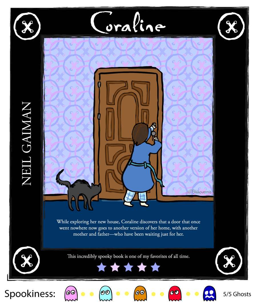 While exploring her new house, Coraline discovers that a door that once went nowhere now goes to another version of her home, with another mother and father—who have been waiting just for her. [Image shows a girl locking a door while a cat looks on] This incredibly spooky book is one of my favorites of all time. Spookiness: 4/5