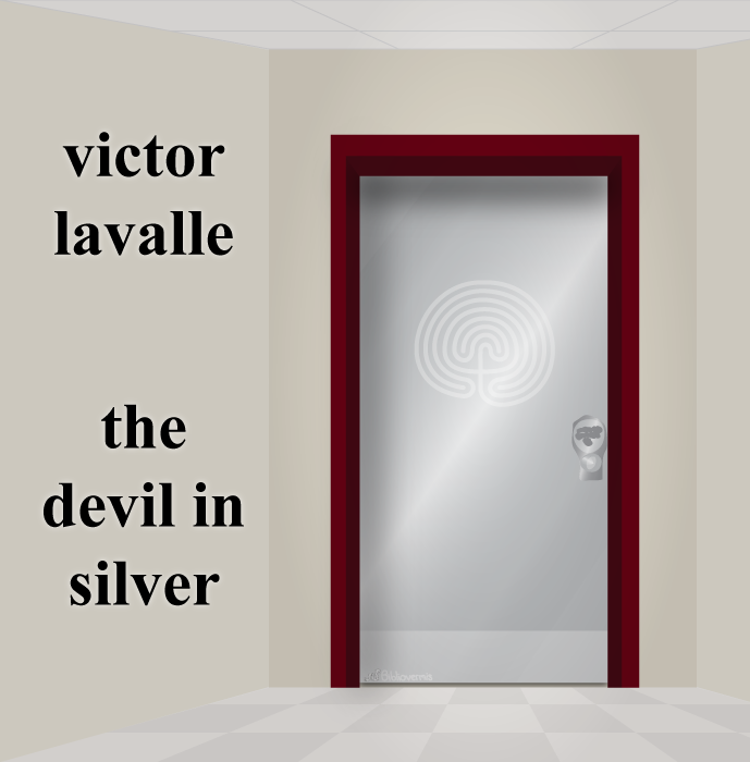 The Devil in Silver. Victor Lavalle. Book Review