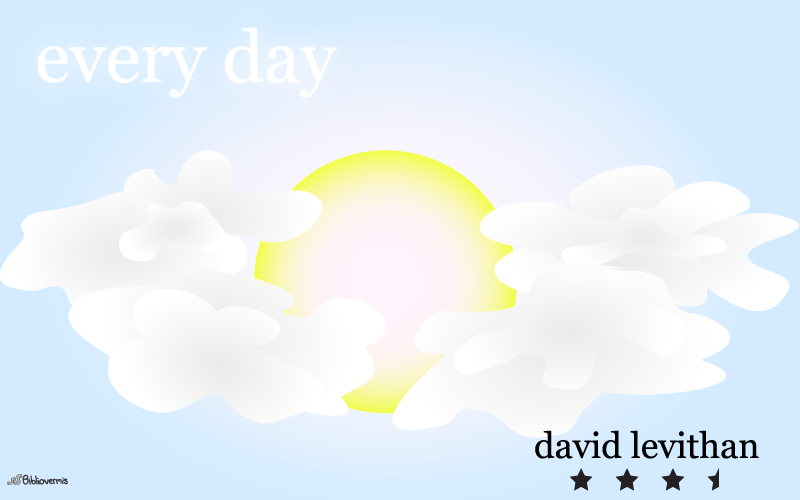 Every Day. David Levithan. Book Review