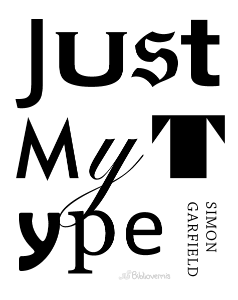 Just My Type. Simon Garfield. Book Review
