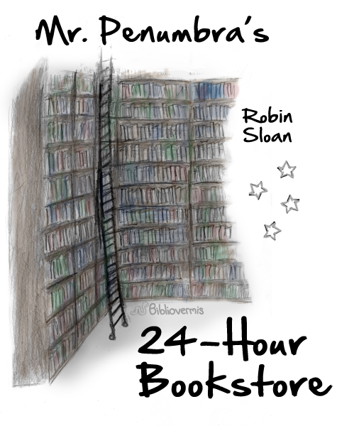 Mr. Penumbra's 24-Hour Bookstore. Robin Sloan. Book Review.
