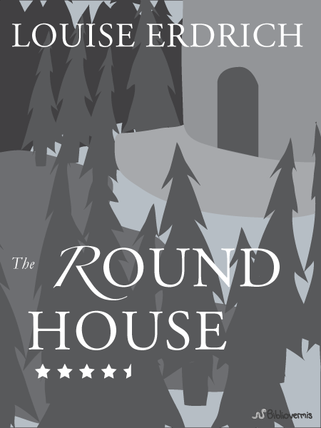 The Round House. Louise Erdrich. Book Review: 4.5 stars