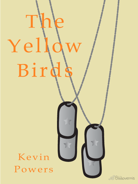 The Yellow Birds. Kevin Powers. Book Review: 4 stars